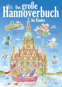 Reisetipps mit Kindern – Das große Hannoverbuch für Kinder