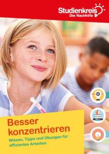 Besser konzentrieren – Broschüre des Studienkreises – Magazin SCHULE