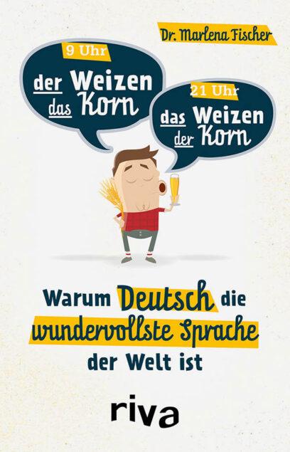 Cover Marlena Fischer: Warum Deutsch die wundervollste Sprache der Welt ist